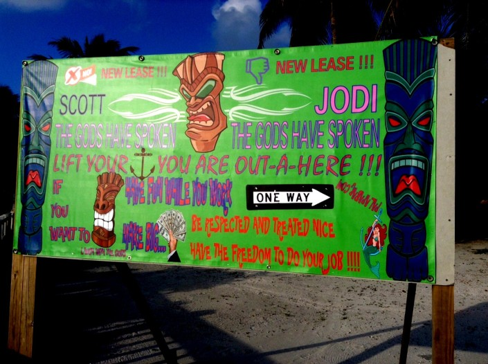 This is thw sign that is facing the Palapa Bar. What do you think? A little over the top about not renewing their lease?